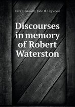 Discourses in Memory of Robert Waterston
