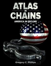 Atlas in Chains - America in Decline