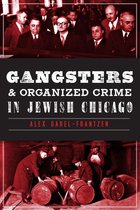 Gangsters and Organized Crime in Jewish Chicago
