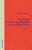 Schulbucher im Trivium des Mittelalters und der Fruhen Neuzeit