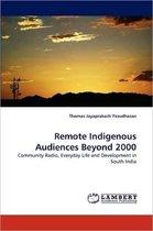 Remote Indigenous Audiences Beyond 2000
