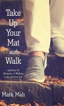 Take Up Your Mat and Walk