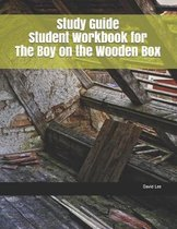 Study Guide Student Workbook for the Boy on the Wooden Box