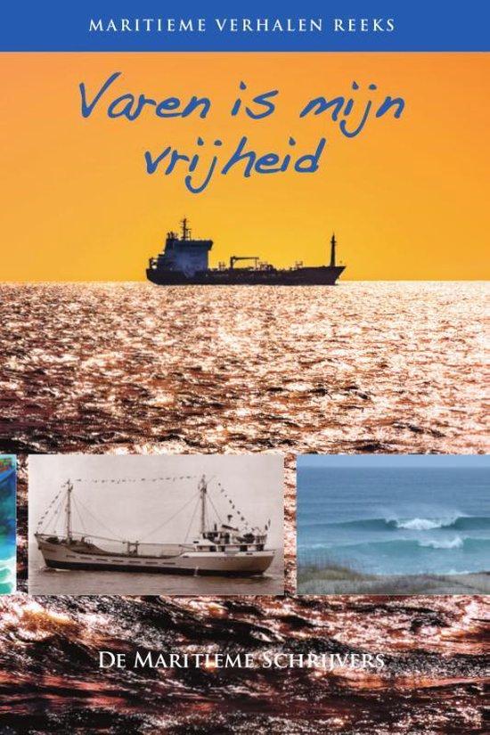 Maritieme verhalen reeks 6 - Varen is mijn vrijheid - de maritieme schrijvers   Readingchampions.org.uk