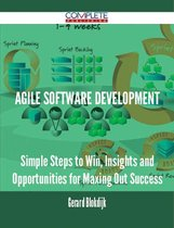 Agile Software Development - Simple Steps to Win, Insights and Opportunities for Maxing Out Success