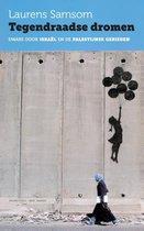 Tegendraadse dromen. Dwars door Israël en de Palestijnse gebieden
