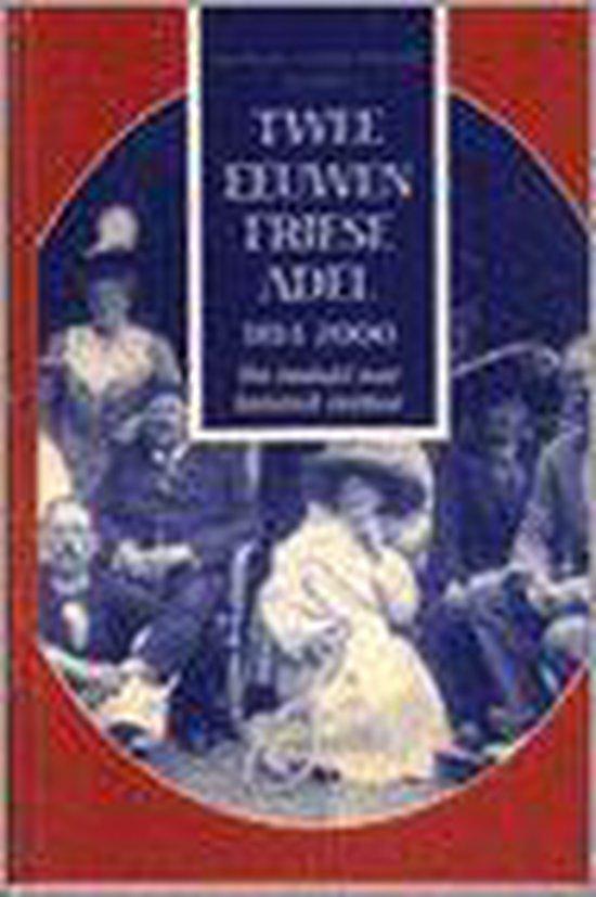 Twee Eeuwen Friese Adel, 1814-2000 - none | Readingchampions.org.uk