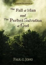 Omslag The Fall of Man and the Perfect Salvation of God - Sermons on Genesis(II)