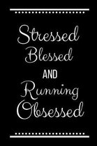 Stressed Blessed Running Obsessed