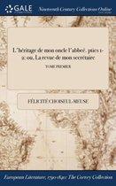 L'Heritage de Mon Oncle L'Abbee. Pties 1-2