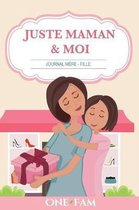 Juste Maman & Moi - Journal Mere Fille