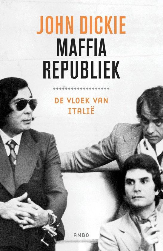 Maffiarepubliek - John Dickie | Fthsonline.com