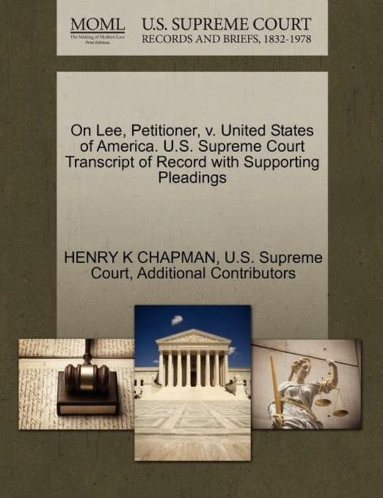 On Lee, Petitioner, V. United States of America. U.S. Supreme Court Transcript of Record with Supporting Pleadings