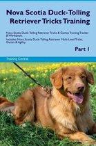 Nova Scotia Duck-Tolling Retriever Tricks Training Nova Scotia Duck-Tolling Retriever Tricks & Games Training Tracker & Workbook. Includes