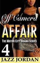 Off Camera Affair 4 (the Motor City Drama Series)
