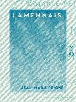 Lamennais - Sa vie intime à La Chênaie