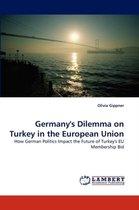 Germany's Dilemma on Turkey in the European Union