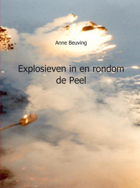 Explosieven in en rondom de Peel - Anne Beuving |