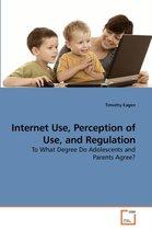 Internet Use, Perception of Use, and Regulation