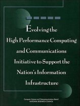 Evolving the High Performance Computing and Communications Initiative to Support the Nation's Information Infrastructure