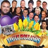 Various - I Love Hollands - Deel 3