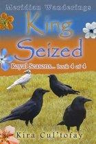 King Seized