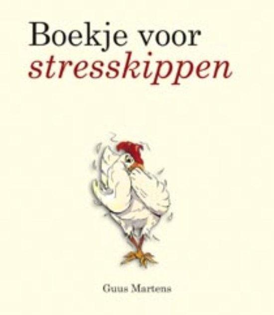 Boekje voor stresskippen - Guus Martens |