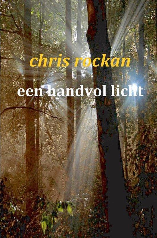 een handvol licht - Chris Rockan |