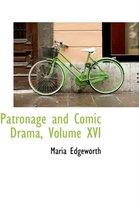 Patronage and Comic Drama, Volume XVI