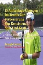 15 Aufschlags-Ubungen Im Tennis Zur Verbesserung Von Konsistenz, Spin Und Kraft