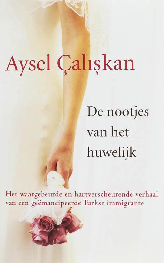 De Nootjes Van Het Huwelijk - Aysel Caliskan |