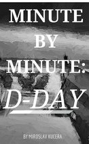 Minute by Minute: D-Day