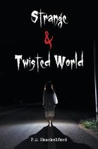Strange & Twisted World