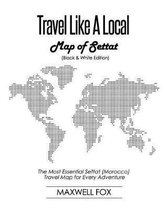 Travel Like a Local - Map of Settat (Black and White Edition)