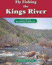 Fly Fishing the Kings River