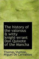 The History of the Valorous & Witty Knight-Errant Don Quixote of the Mancha