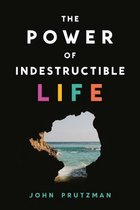 The Power of Indestructible Life