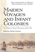 Maiden Voyages and Infant Colonies