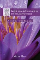 Omslag Kicking and Screaming to Enlightenment, A Journey to the Real Self