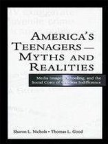 America's Teenagers--Myths and Realities