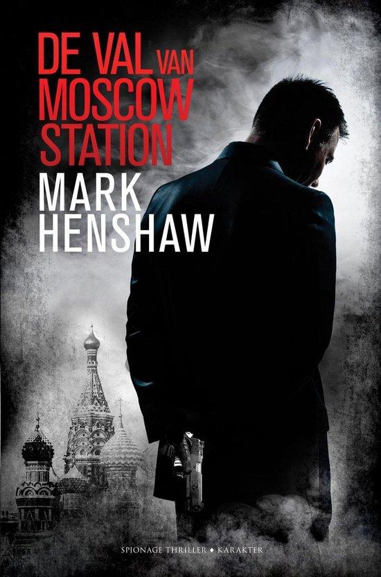 De val van Moscow Station - Mark Henshaw   Fthsonline.com
