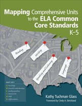 Mapping Comprehensive Units to the ELA Common Core Standards, K–5