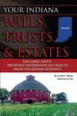 Your Indiana Wills, Trusts & Estates Explained Simply: Important Information You Need to Know for Indiana Residents