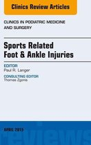 Sports Related Foot & Ankle Injuries, An Issue of Clinics in Podiatric Medicine and Surgery, E-Book