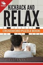 Kickback and Relax! Crossword Puzzle Book