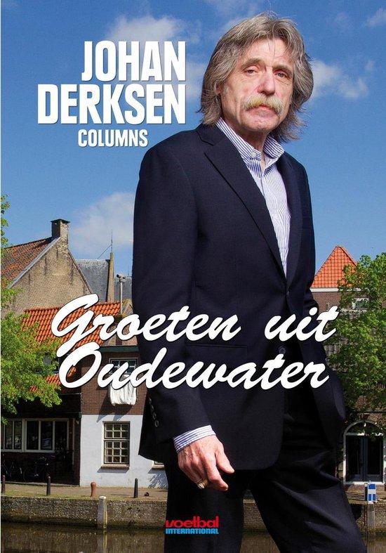 Boek cover Groeten uit Oudewater van Johan Derksen