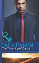 The True King of Dahaar (Mills & Boon Modern) (A Dynasty of Sand and Scandal, Book 2)