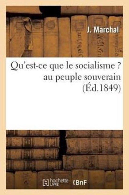 Qu'est-ce que le socialisme ? au peuple souverain