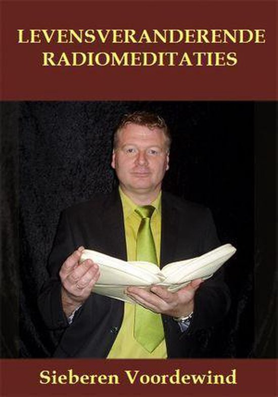 LEVENSVERANDERENDE RADIOMEDITATIES - Sieberen Voordewind |