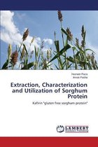 Extraction, Characterization and Utilization of Sorghum Protein